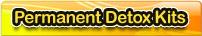 Permanent Detox Kits